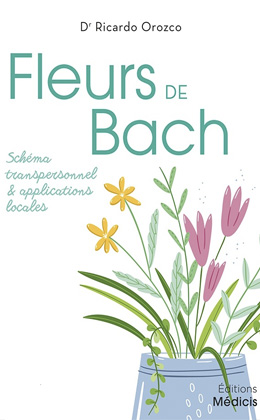 Fleurs de Bach. Schéma Transpersonnel et Applications Locales